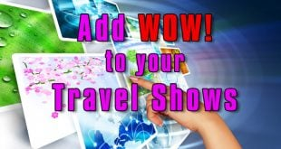 A Simple Way to Add WOW! to Your Travel Shows